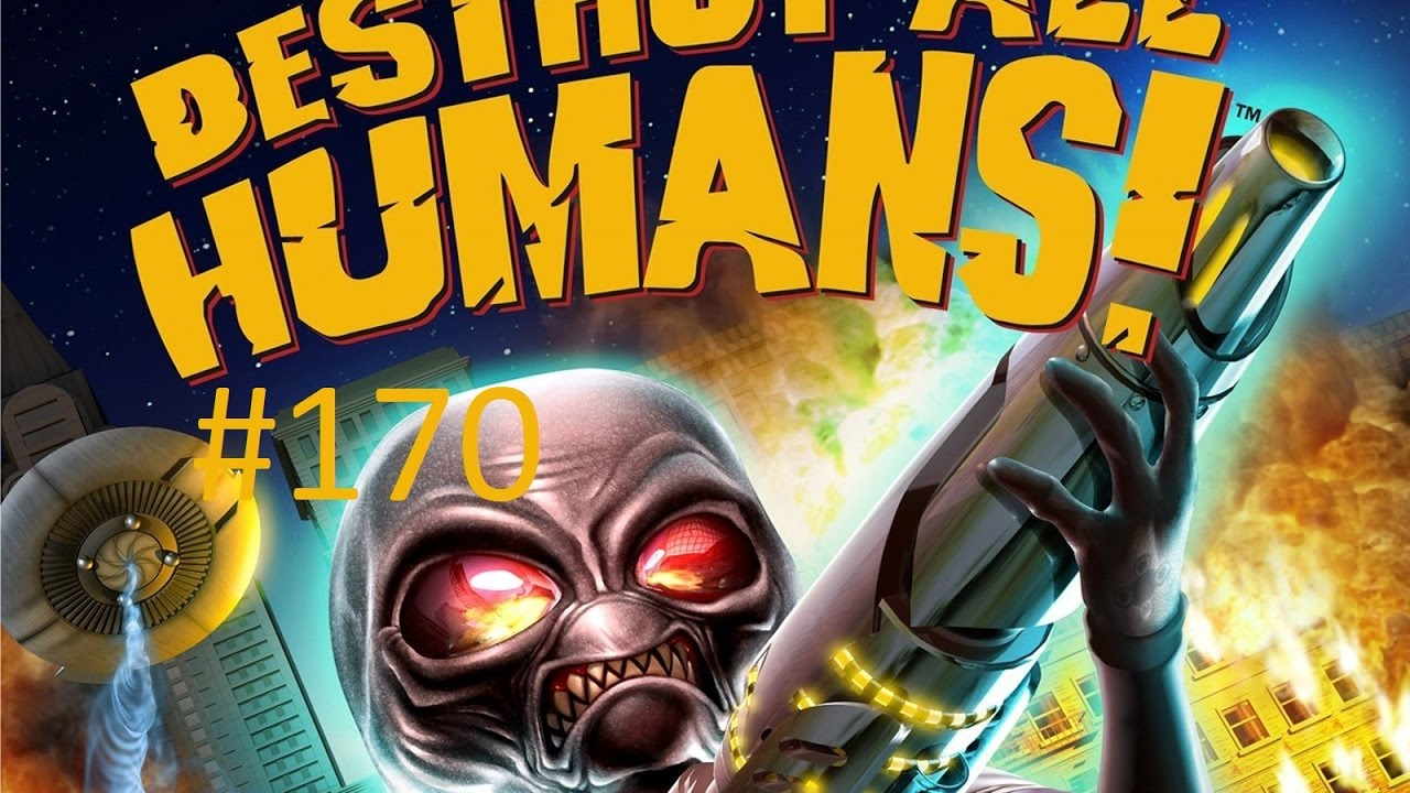 road to the Destroy All Humans! platinum trophy (plat #170)