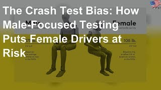 The crash test bias: How male-focused testing puts female drivers at risk