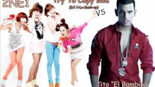 Try To Copy Mia (DJ C-Lo Extended Mash-Up) - 2NE1 vs Tito