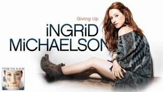 Watch music video: Ingrid Michaelson - Giving Up