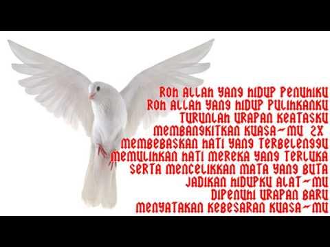 Roh Allah yang hidup penuhiku Roh Allah yang hidup pulihkanku