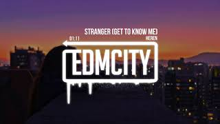 Heren - Stranger (Get To Know Me)