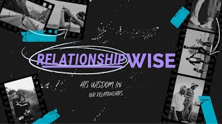 Marriage God's Way - Relationship-wise - Part 1