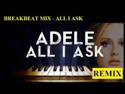 ADELE ALL ASK YOU BREAKBEAT