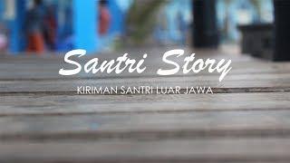 Download Video Santri Story - Kiriman Santri Luar Jawa MP3 3GP MP4