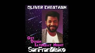 Oliver Cheatham - Get Down Saturday Night (SanFranDisko Edit)