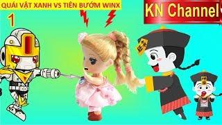 BÚP BÊ KN Channel GẶP QUÁI VẬT XANH VS TIÊN BƯỚM WINX TẬP 1