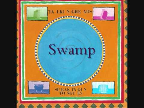 Talking Heads   Speaking in tongues #6   Swamp