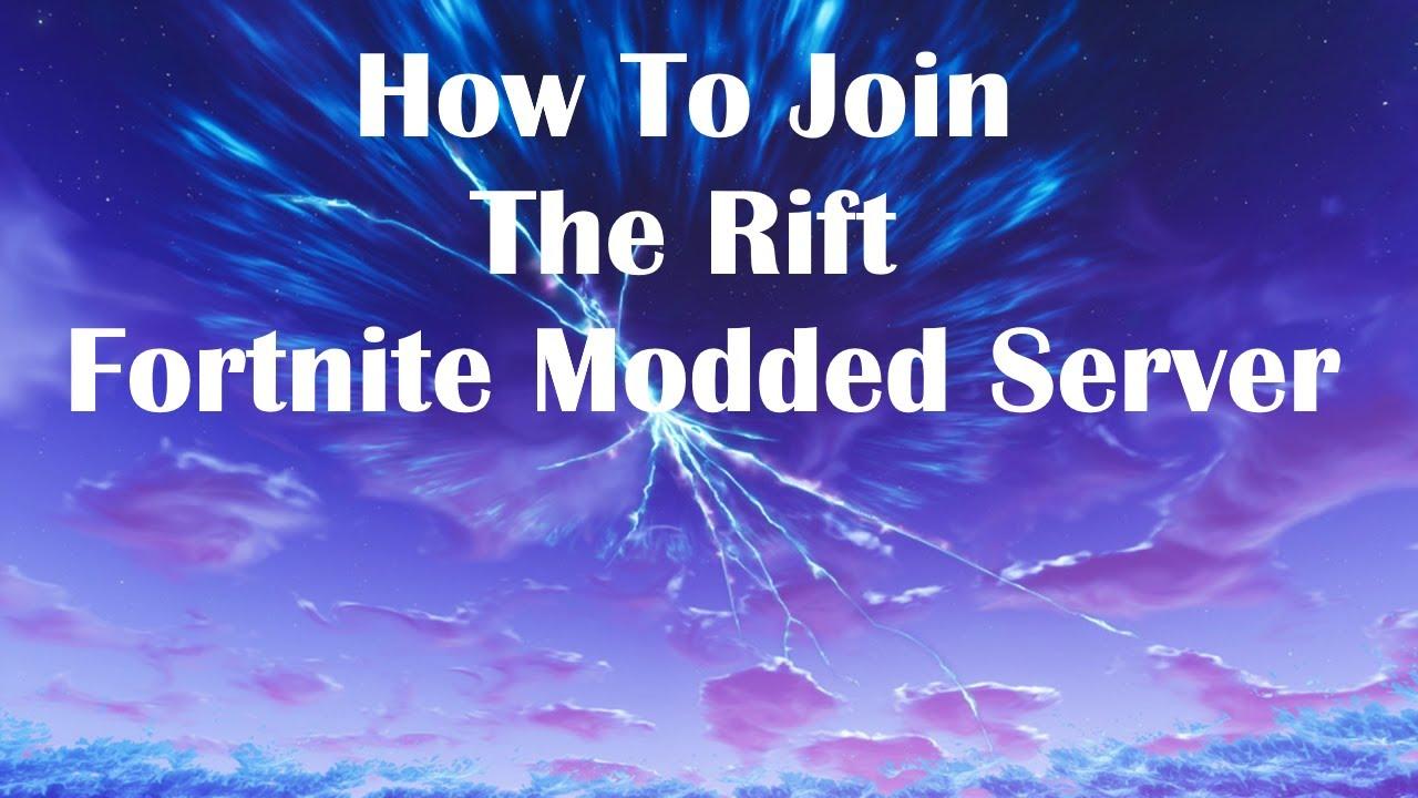 The Rift Fortnite How To Join The Rift Fortnite Modded Server Youtube