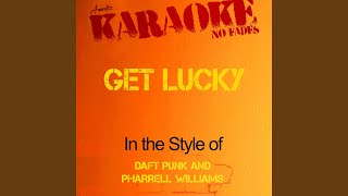 Get Lucky In The Style Of Daft Punk And Pharrell Williams Karaoke Version