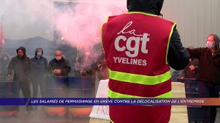 Yvelines | Les salariés de Permaswage en grève contre la délocalisation de l'entreprise