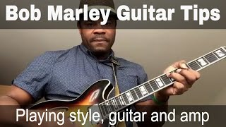 Bob Marley Reggae Guitar Tips - Playing style, guitar and amp