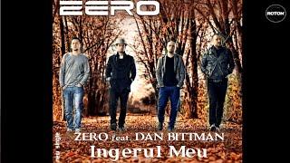 Zero feat. Dan Bittman - Ingerul meu