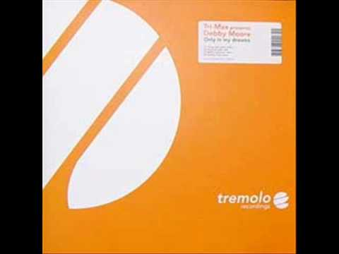 Tri-Max Presents Debby Moore - Only In My Dreams (Matti Laamanen Remix)
