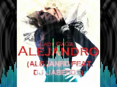 Lady Gaga - Alejandro (Alejandro Feat. Dj...
