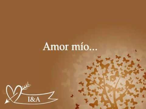 Por Ti Amor Mio Video De Amor Frases De Amor Youtube