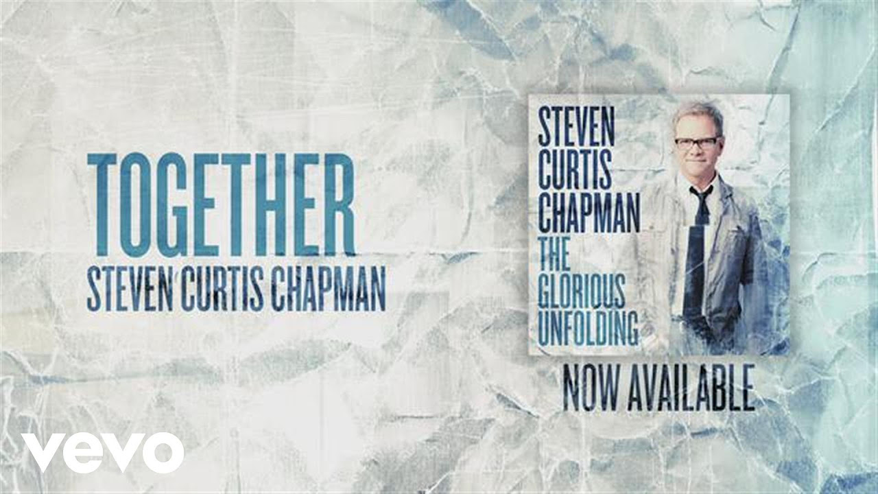 Steven Curtis Chapman - Together (Official Pseudo Video)