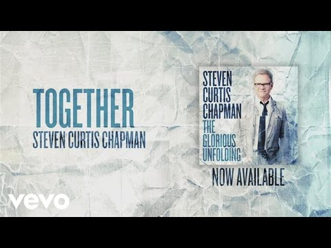 Steven Curtis Chapman - Together (Official Pseudo Video) mp3