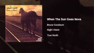 Bruce Cockburn - When The Sun Goes Nova