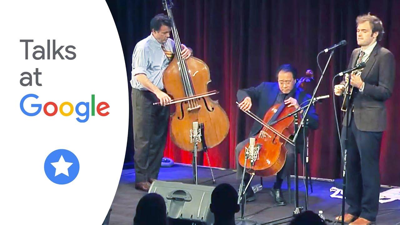 Goat Rodeo Sessions (Yo-Yo Ma, Stuart Duncan, Edgar Meyer, Chris Thile) | Talks at Google