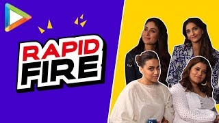 SENSATIONAL rapid fire with Kareena, Sonam, Swara & Shikha | Full UNCUT