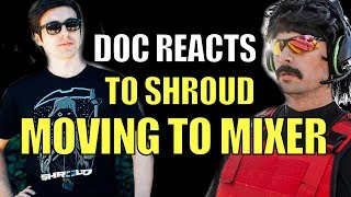 DrDisrespect ▪ Reacts To Shroud Moving To Mixer 【Leaving Twitch】