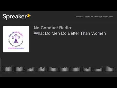 What Do Men Do Better Than Women