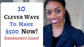 10 Clever Ways To Make $500 NOW! Emergency Cash!