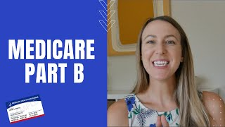 Medicare Part B | Costs, Covęrage and How to Enroll in Medicare Part B
