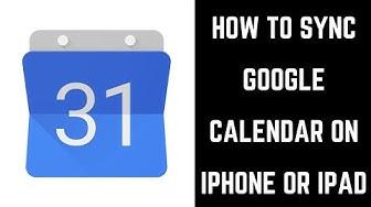 How to Sync Google Calendar on iPhone or iPad