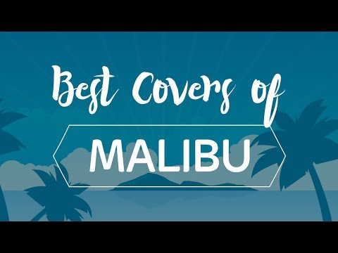 Best Covers of Malibu (Miley Cyrus)