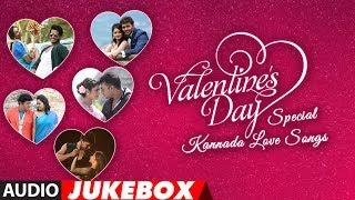 Valentine's day Special Kannada Songs | Audio Jukebox | Valentine 's Day 2019