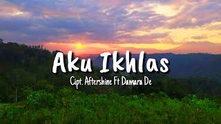 Download AKU IKHLAS - AFTERSHINE ft DAMARA DE VERSI BAHASA INDONESIA (OFFICIAL LIRIKMU VERSION)