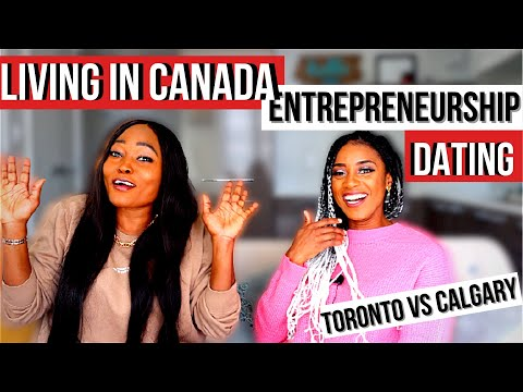 Come To CANADA... I SAID SO| Entrepreneurship|DATING| New Immigrants.. Feat Uwa Ohio