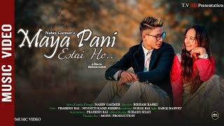 Maya Pani Estai Ho - Nabin Gazmer Ft. Prabesh Rai & Niyugti Kanji Sherpa   Nepali Song 2076/2020