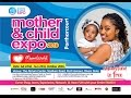 Watch!!! Mother and Child Expo storms Port Harcourt | October 22nd – 23rd, 2016