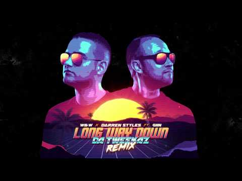 W&W X Darren Styles Feat. Giin - Long Way Down (Da Tweekaz Remix)