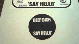 "Deep Dish "" Say Hello"" Original Club mix - probably one of the BEST mixes"