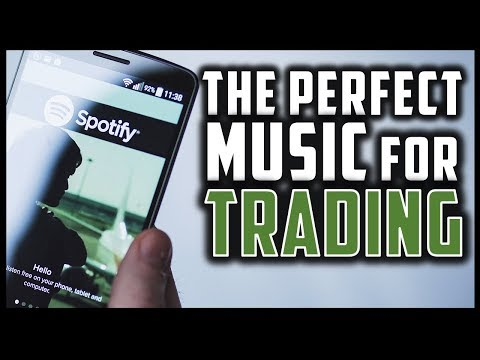 WHAT IS THE PERFECT MUSIC FOR TRADING?