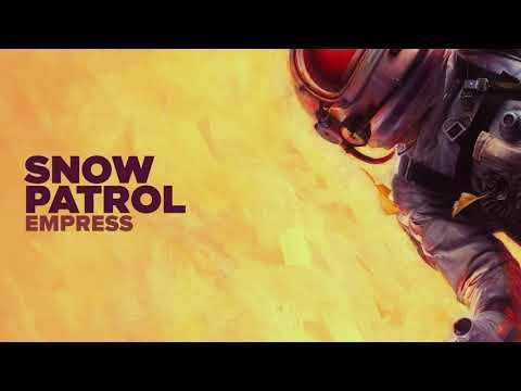 Snow Patrol - Empress (Official Audio)