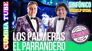 Baixar Los Palmeras -  El Parrandero | Sinfónico | Audio y Video Remasterizado Full HD | Cumbia Tube
