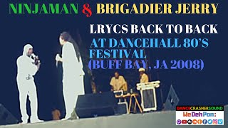 "Ninjaman & Brigadier Jerry Lyrics Back to Back"" @ DANCEHALL 80's Festival (Buff Bay, JAMAICA 2008)"