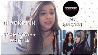 BLACKPINK -  '붐바야' BOOMBAYAH+WHISTLE '휘파람' MV REACTION!