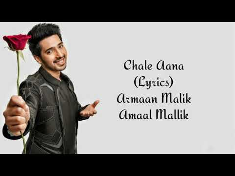 Chale Aana Full Song With Lyrics Armaan Malik | Amaal Mallik Mp3