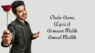 chale-aana-full-song-with-armaan-malik-amaal-mallik