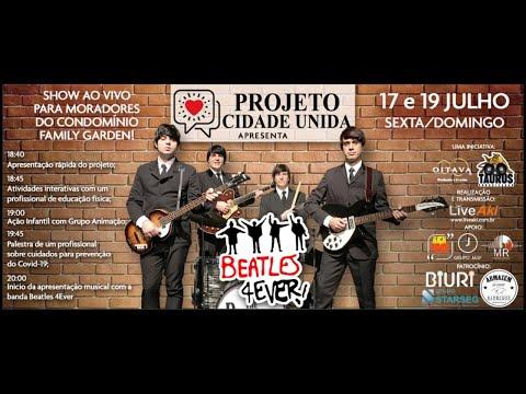 Assista: Beatles 4ever - Projeto Cidade Unida - Condomínio Family Garden 17/07
