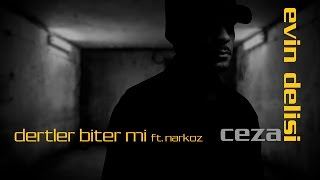 CEZA - Dertler Biter mi ft. Narkoz (Official Audio)