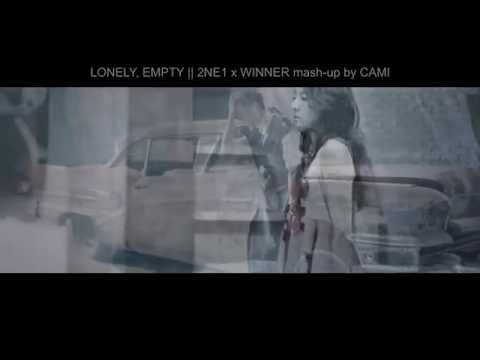 Lonely, Empty 2NE1 X WINNER Mash-up
