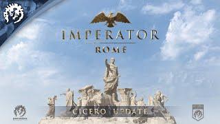 Imperator: Rome, Cicero 1.2 Update Trailer