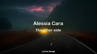 Download Alessia Cara - The Other Side (Lyrics) Mp3 and Videos